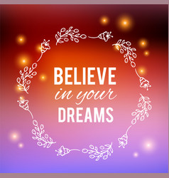 Believe in your dreams text on bokeh blurred vector