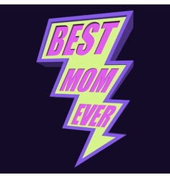 Best Mom Ever Lightning Bolt T-shirt Typography vector