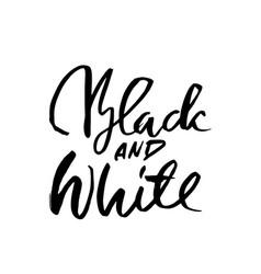 black and white dry brush lettering modern vector image