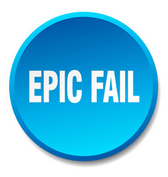 Epic fail blue round flat isolated push button vector