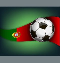 with soccer ball and flag of portugal vector image