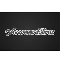 Accommodations hand writing word text typography vector