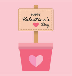 happy valentines day in wood sign on the pink pots vector image