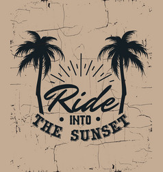 ride into sunset quote typographical vector image