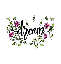 dream hand lettering quote wall decor vector image