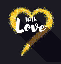 Hand-drawn golden heart with glitter with love vector