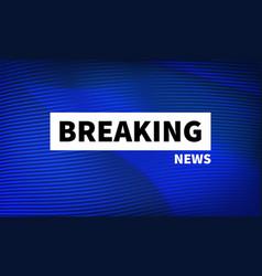 stock logo breaking news live vector image