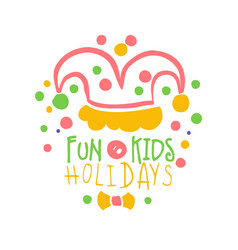 fun kids holidays promo sign childrens party vector image vector image