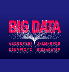 big data style font alphabet letters and numbers vector image