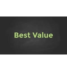 best value with blackboard text poster and vector image
