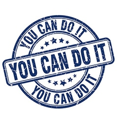 You can do it blue grunge round vintage rubber vector