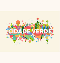Green city portuguese language vector