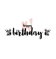 card with calligraphy lettering happy birthday vector image