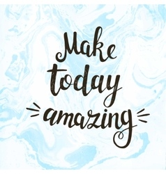 Make today amazing hand drawn vector image