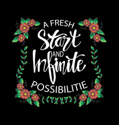a fresh start and infinite possibilities hand lett vector image