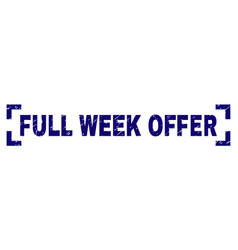 Grunge textured full week offer stamp seal between vector