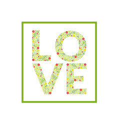love word made leaves and flowers pattern vector image