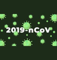 pandemic wuhan corona virus covid-19 background vector image