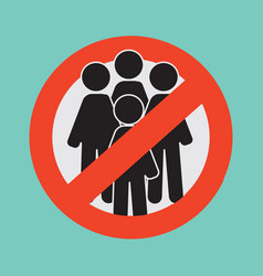 Prohibition sign prohibition crowds in groups vector