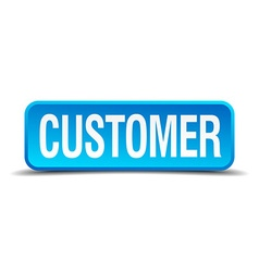 customer blue 3d realistic square isolated button vector image