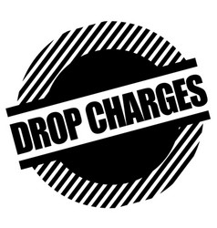Drop charges stamp on white vector