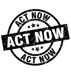 Act now round grunge black stamp vector
