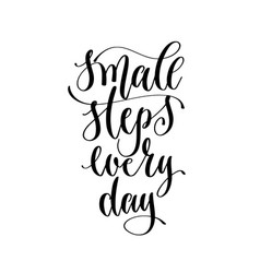 Small steps every day - hand lettering inscription vector