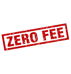 square grunge red zero fee stamp vector image