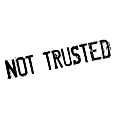 Not Trusted rubber stamp vector