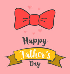 happy father day greeting art vector image vector image