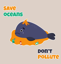 eco poster stop pollution with sad whale vector image