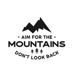Mountain adventure badge with quote - aim for the vector