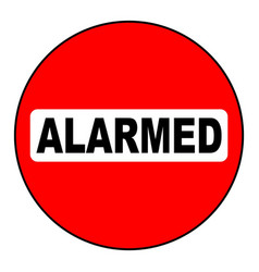 alarmed sign vector image vector image