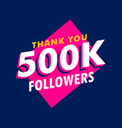 500k followers thank you message in funky style vector