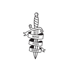 Dagger tattoo with ribbon and wording defeat fears vector