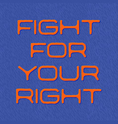 slogan fight for your right quote blue vector image