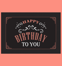 Happy birthday typography on black background vector
