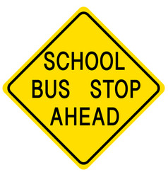 School bus stop ahead yellow sign on white vector