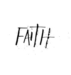 Faith grunge distressed ruling pen quote vector