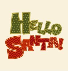 Hello Santa note Christmas patchwork style vector