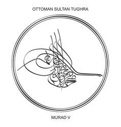 Tughra ottoman sultan murad fifth vector