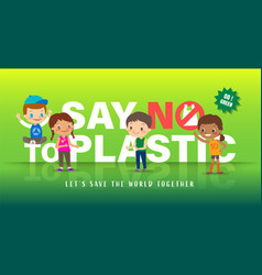 group of children with say no to plastic word in vector image