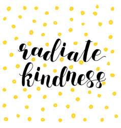 Radiate kindness lettering vector