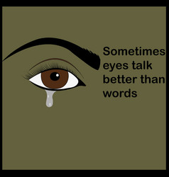 Sometimes eyes talk better than words quote vector