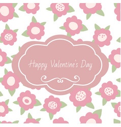 greeting card happy valentines day tender floral vector image