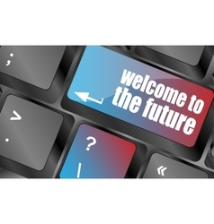 Welcome to the future text on laptop keyboard key vector