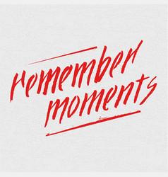 Remember mometns lettering card design template vector