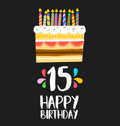 Happy birthday cake card 15 fifteen year party vector