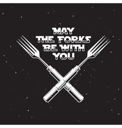 May the forks be with you kitchen and cooking vector image