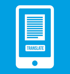 Translate application on a smartphone icon white vector